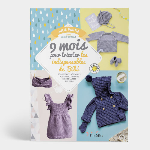 Livre 9 Mois Pour Tricoter Les Indispensables De Bebe
