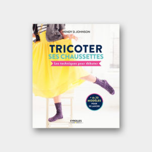 Tricoter ses chaussettes – Wendy Johnson