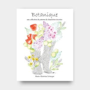 Couverture du livre Botanique, une collection de patrons de chaussettes tricotées par Marie-Christine Levesque